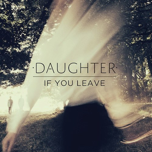 If+You+Leave+Daughter++LP+artwo